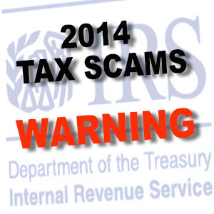 Warning: About 2014 Tax Scams