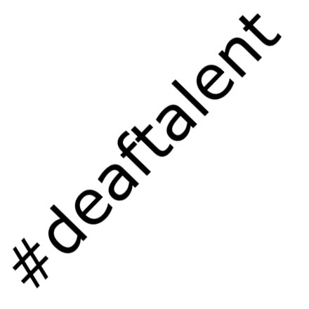 Deaf Talent Everywhere! Part III