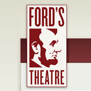 FORD's THEATRE – Fall, Winter, & Spring Schedule