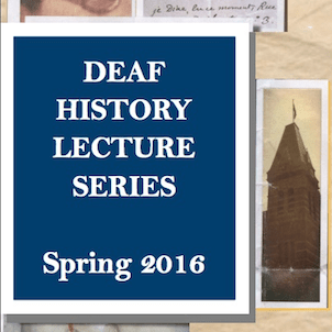 Deaf History Lecture 2nd in Series – April 13