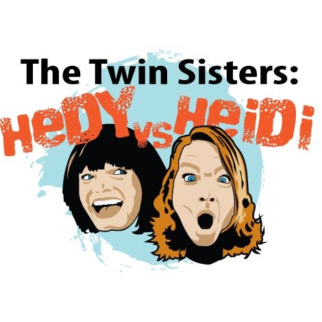 The Twin Sisters:  Hedy vs Heidi Show @MSD – Sept 16th