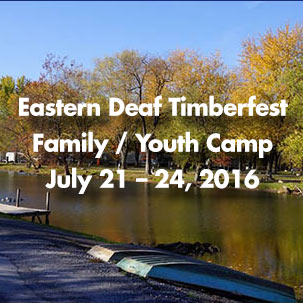 Eastern Deaf Timberfest – Family / Youth Camp – July 21 – 24