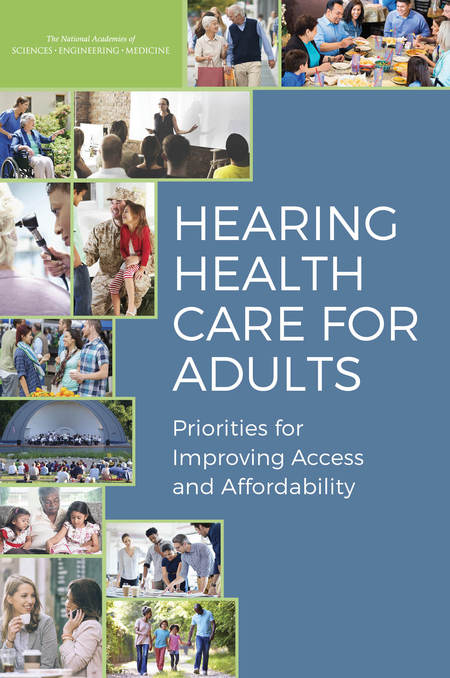 NEW Report Released: Hearing Health Care for Adults: Priorities for Improving Access and Affordability