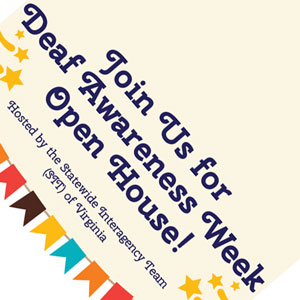 DEAF AWARENESS WEEK OPEN HOUSE – VDDHH & DARS- Sept. 23, 24th